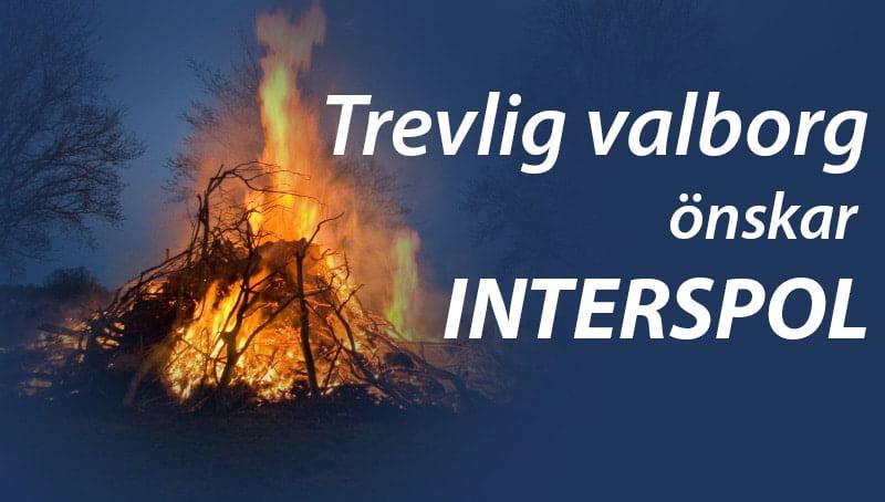 Trevlig valborg önskar Interspol AB